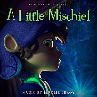 دانلود قطعه موسیقی A Little Mischief توسط Jerome Leroy
