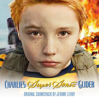 دانلود موسیقی متن فیلم Charlie's Supersonic – توسط Jerome Leroy