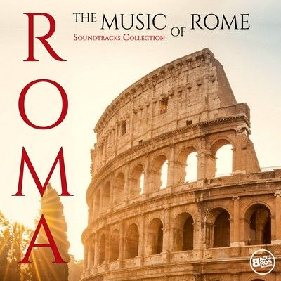 دانلود مجموعه موسیقی متن Roma: The Music of Rome