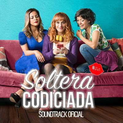 دانلود موسیقی متن فیلم Soltera Codiciada