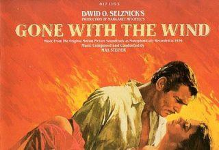 دانلود موسیقی متن فیلم Gone With The Wind – توسط Max Steiner