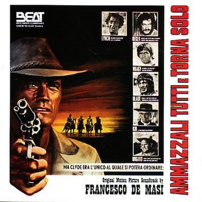 دانلود موسیقی متن فیلم Ammazzali Tutti E Torna Solo – توسط Francesco De Masi