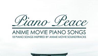 دانلود آلبوم موسیقی Anime Movie Piano Songs توسط Piano Peace