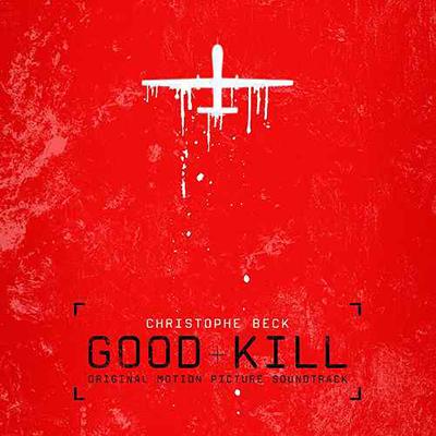 دانلود موسیقی متن فیلم Good Kill – توسط Christophe Beck
