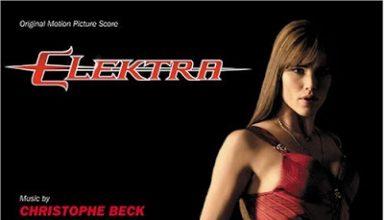 دانلود موسیقی متن فیلم Elektra – توسط Christophe Beck