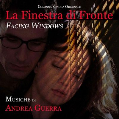 La finestra di fronte soundtrack by andrea guerra - La finestra di fronte andrea guerra ...