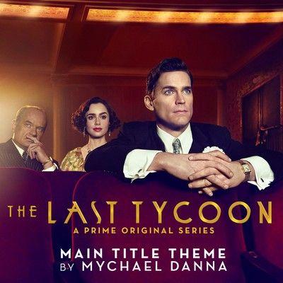 دانلود موسیقی متن اصلی سریال The Last Tycoon