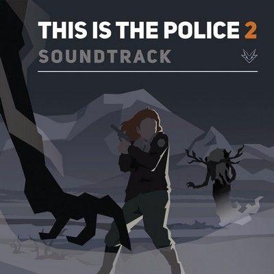دانلود موسیقی متن بازی This Is the Police 2