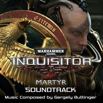 دانلود موسیقی متن بازی Warhammer 40,000: Inquisitor - Martyr