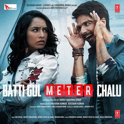 دانلود موسیقی متن فیلم Batti Gul Meter Chalu – توسط Anu Malik, Nusrat Fateh Ali Khan, Rochak Kohli