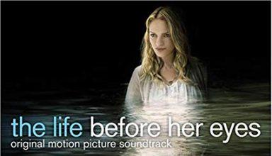 دانلود موسیقی متن فیلم The Life Before Her Eyes – توسط James Horner