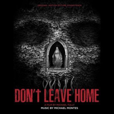 دانلود موسیقی متن فیلم Don't Leave Home