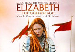 دانلود موسیقی متن فیلم Elizabeth: The Golden Age – توسط Craig Armstrong, A.R. Rahman