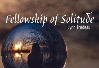 دانلود آلبوم موسیقی Fellowship of Solitude توسط Lynn Tredeau