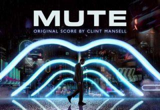 دانلود موسیقی متن فیلم Mute