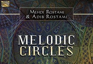 دانلود آلبوم موسیقی Melodic Circles: Urban Classical Music from Iran توسط Mehdi Rostami, Adib Rostami
