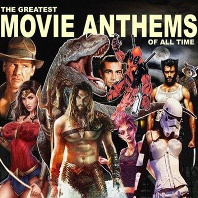 دانلود موسیقی متن فیلم The Greatest Movie Anthems of All Time