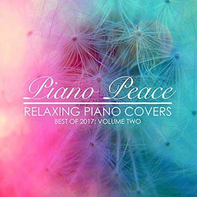 دانلود آلبوم موسیقی Relaxing Piano Covers, Vol. 2 (Best of 2017) توسط Piano Peace