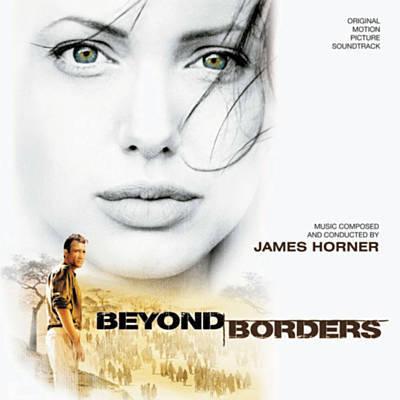 دانلود موسیقی متن فیلم Beyond Borders – توسط James Horner