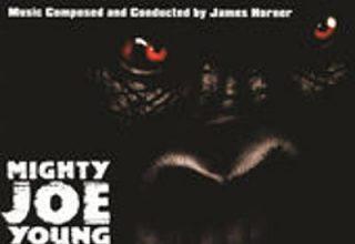 دانلود موسیقی متن فیلم Mighty Joe Young – توسط James Horner
