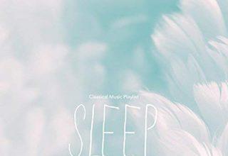 دانلود آلبوم موسیقیClassical Music Playlist Sleep توسط Chris Snelling