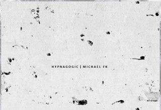دانلود آلبوم موسیقی Hypnagogic توسط Michael FK