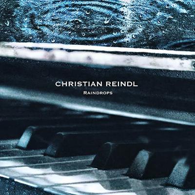 دانلود آلبوم موسیقی Raindrops توسط Christian Reindl