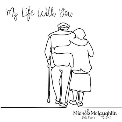 دانلود قطعه موسیقی My Life with You توسط Michele McLaughlin