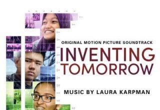 دانلود موسیقی متن فیلم Inventing Tomorrow