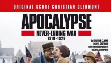 دانلود موسیقی متن سریال Apocalypse Never-Ending War 1918-1926