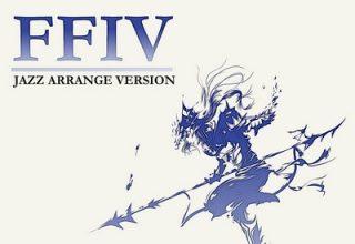 دانلود موسیقی متن بازی Jazz Arrange Version: Final Fantasy IV