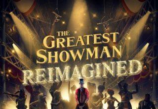 دانلود موسیقی متن فیلم The Greatest Showman: Reimagined