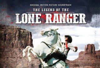 دانلود موسیقی متن فیلم The Legend of the Lone Ranger