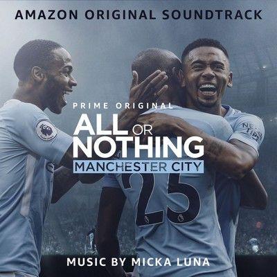 دانلود موسیقی متن سریال All or Nothing: Manchester City