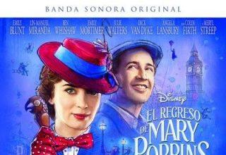 دانلود موسیقی متن فیلم El regreso de Mary Poppins