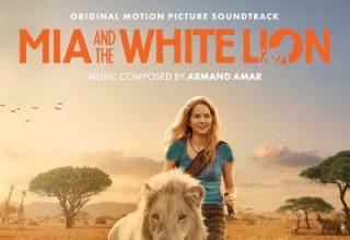 دانلود موسیقی متن فیلم Mia and the White Lion