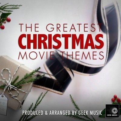 دانلود موسیقی متن فیلم The Greatest Christmas Movie Themes