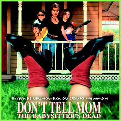 دانلود موسیقی متن فیلم Don't Tell Mom the Babysitter's Dead