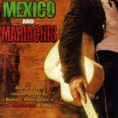 دانلود موسیقی متن فیلم Mexico And Mariachis: Music from and Inspired by Robert Rodriguez's El Mariachi Trilogy