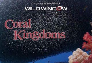 دانلود موسیقی متن فیلم Wild Window: Coral Kingdoms