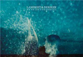دانلود آلبوم موسیقیWe Share Phenomena توسط Lambert, Dekker