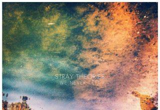 دانلود آلبوم موسیقیWe Never Left توسط Stray Theories