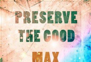 دانلود موسیقی متن فیلم Preserve The Good