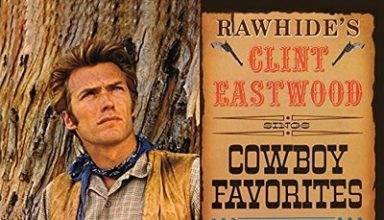 دانلود موسیقی متن فیلم Rawhide's Clint Eastwood Sings Cowboy Favorites