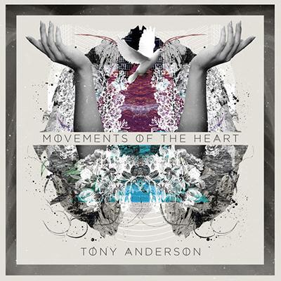 دانلود آلبوم موسیقی Movements of the Heart توسط Tony Anderson