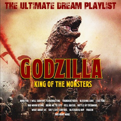 دانلود موسیقی متن فیلم Godzilla: King of the Monsters - The Ultimate Dream Playlist