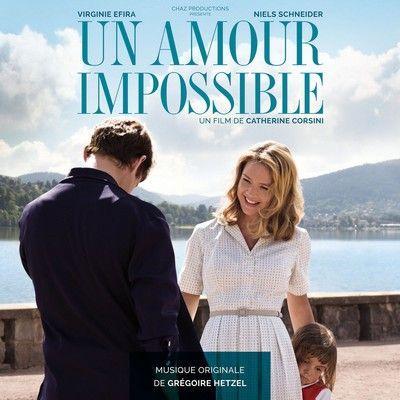 Un amour impossible Soundtrack By Grégoire Hetzel