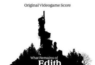 دانلود موسیقی متن بازی What Remains of Edith Finch