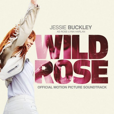 دانلود موسیقی متن فیلم Wild Rose