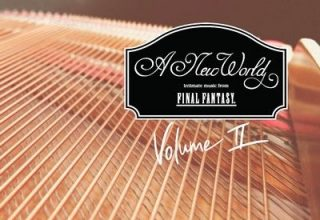 دانلود موسیقی متن بازی A New World: intimate music from FINAL FANTASY – Volume II